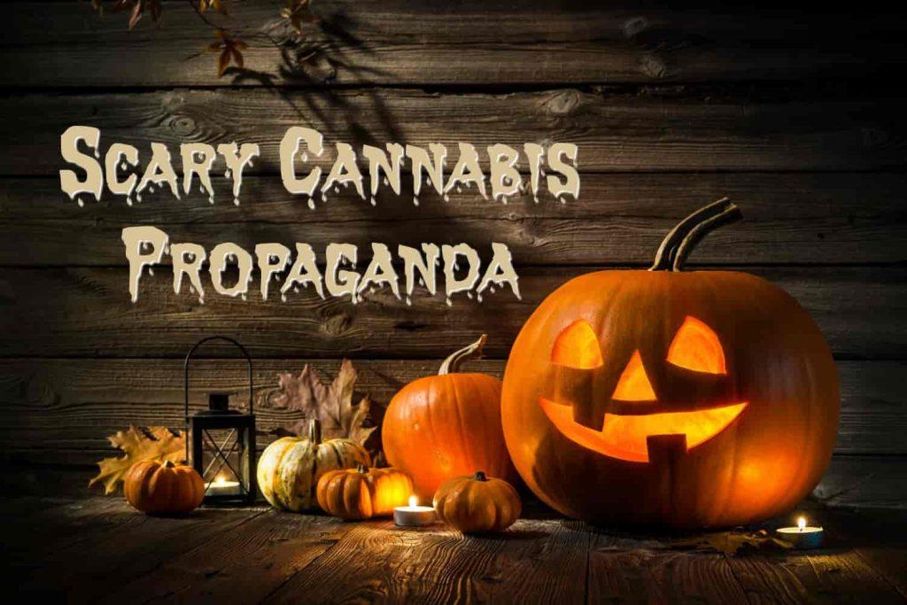 Scary Cannabis Propaganda