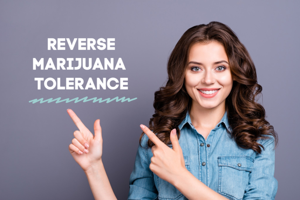 How to Reverse Marijuana Tolerance
